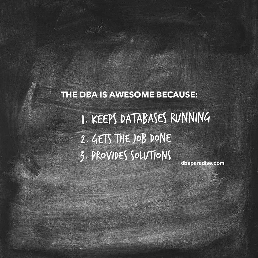 3 Reasons DBAs Are Awesome
