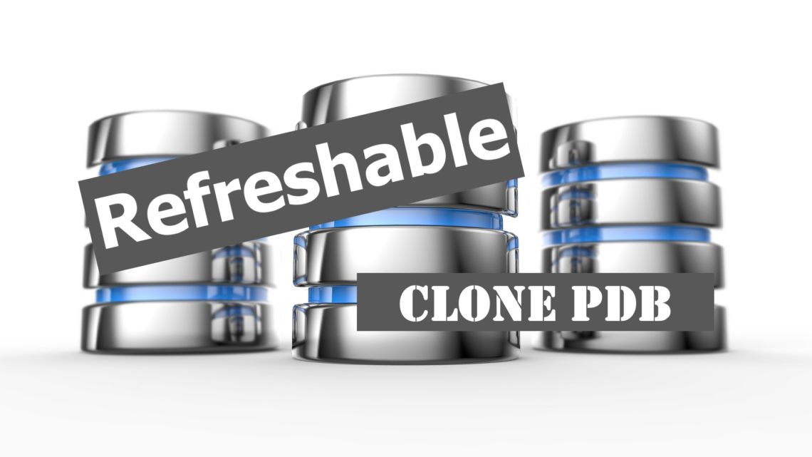 What Is A Refreshable Clone PDB?