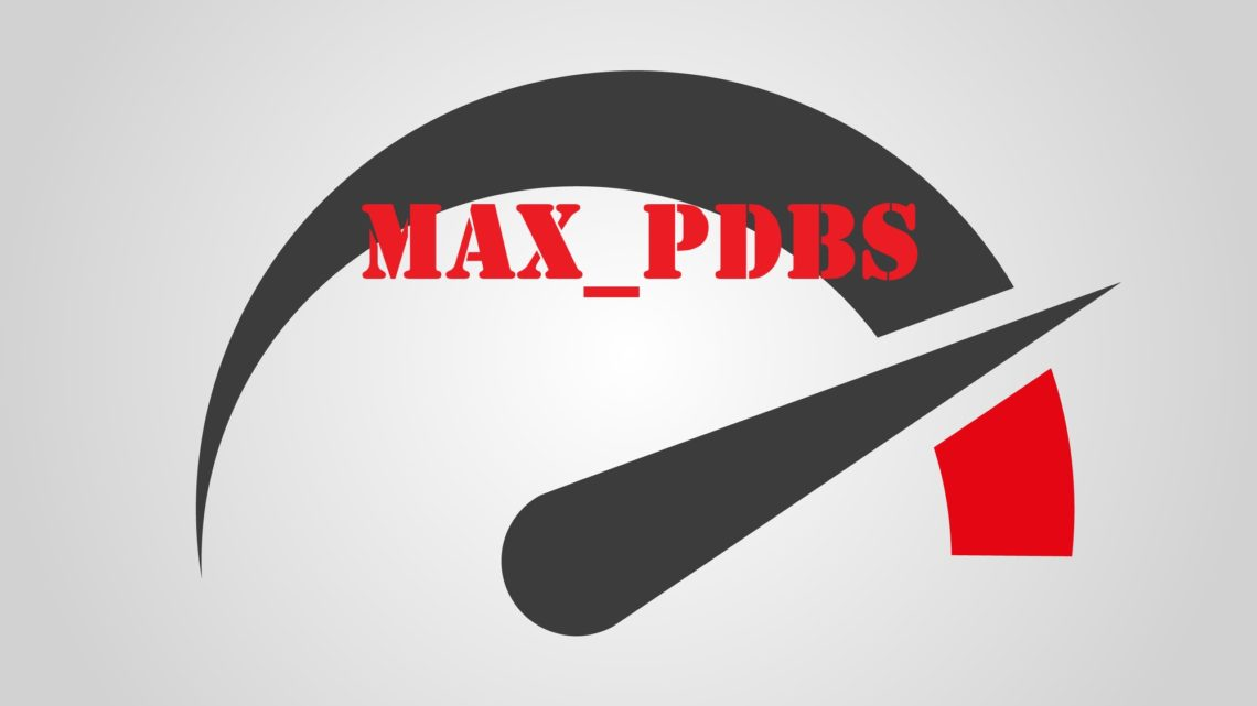 When to use MAX_PDBS parameter